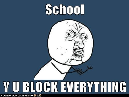 School  Y U BLOCK EVERYTHING