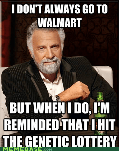 Genetics,Walmart,most interesting man