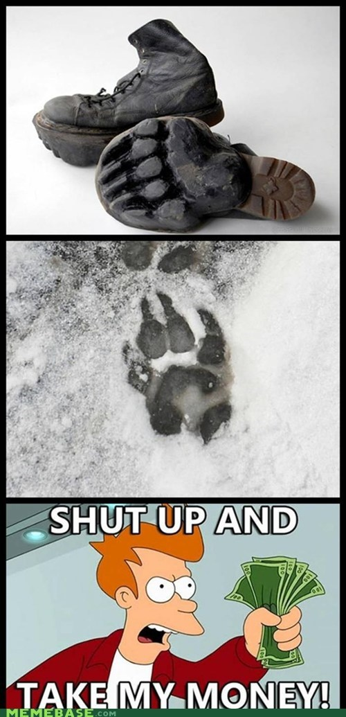 shut up and take my money,bear tracks,snow,boots,winter