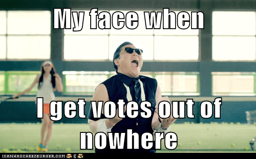 My face when  I get votes out of nowhere