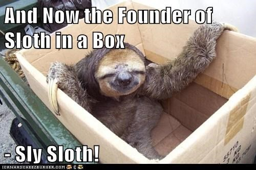 And Now the Founder of Sloth in a Box   - Sly Sloth!