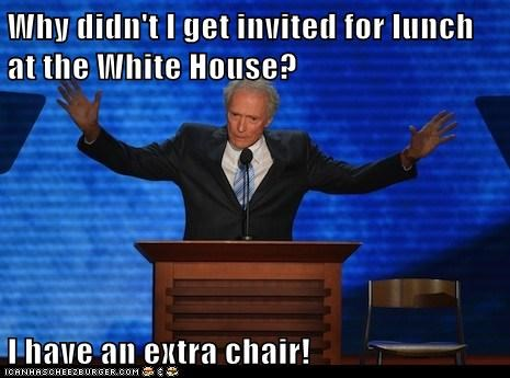 Why didn't I get invited for lunch at the White House?  I have an extra chair!