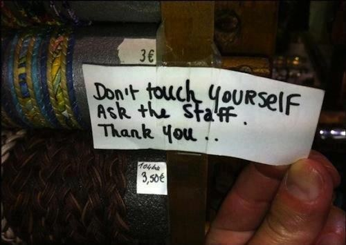 do not touch,hands off,keep off,good service,don't touch yourself