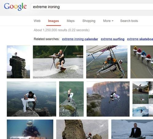 google search,ironing,extreme,that's a thing