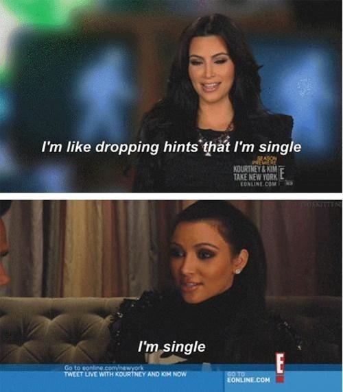 single,subtlety,kim kardashian,keeping up with