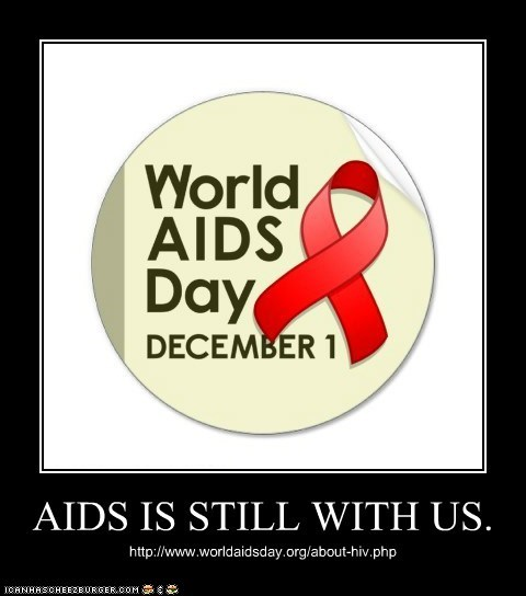 AIDS IS STILL WITH US.