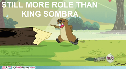 Beaver Has More Role Than King Sombra