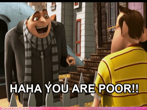 Haha-you are poor