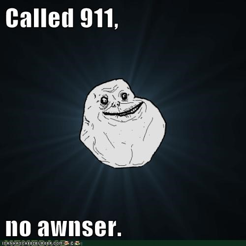 Called 911,  no awnser.