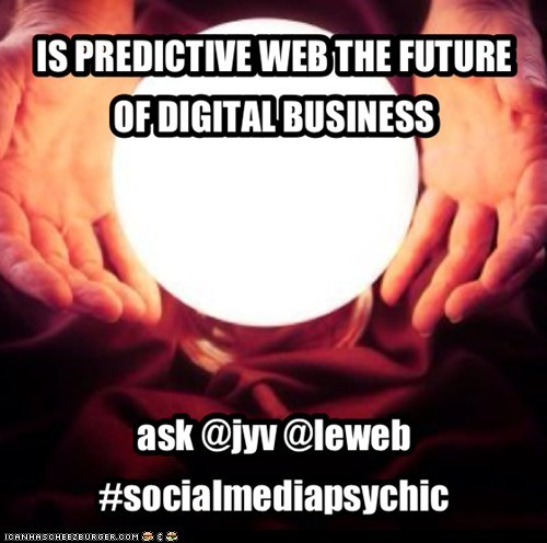 IS PREDICTIVE WEB THE FUTURE OF DIGITAL BUSINESS?
