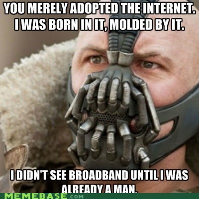 internet,i was born in it,bane,batman