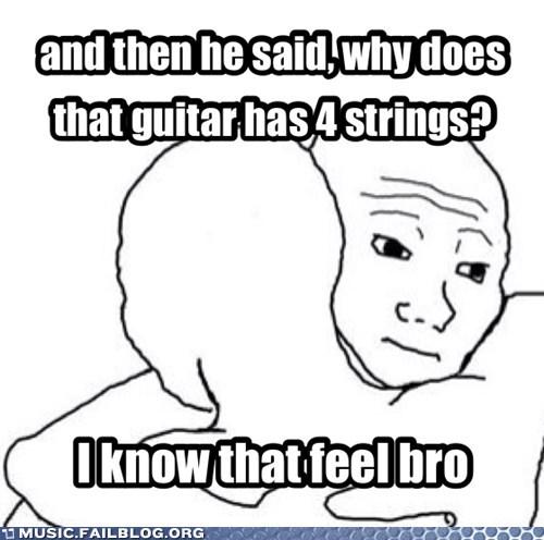 guitar,feels,bass,Music FAILS,g rated