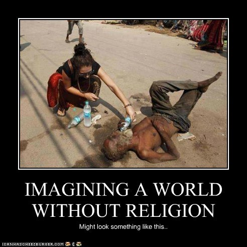 IMAGINING A WORLD WITHOUT RELIGION