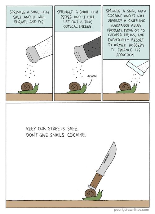 poorly drawn lines,salt,drugs,snail