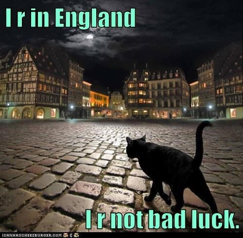 I r in England  I r not bad luck.