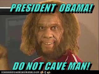 PRESIDENT  OBAMA!  DO NOT CAVE MAN!