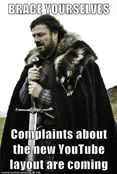 brace yourself,youtube,complaints,layout
