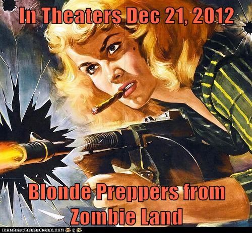 In Theaters Dec 21, 2012  Blonde Preppers from Zombie Land