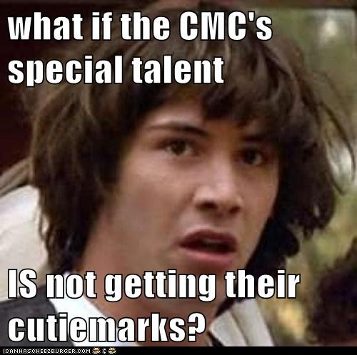 what if the CMC's special talent  IS not getting their cutiemarks?