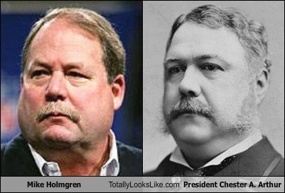 Mike Holmgren Totally Looks Like President Chester A. Arthur