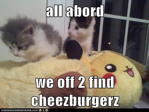 all abord  we off 2 find cheezburgerz