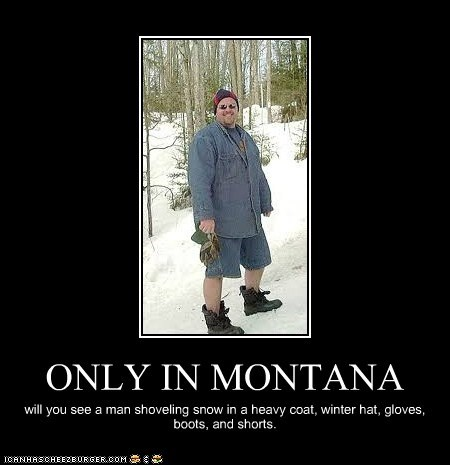 ONLY IN MONTANA