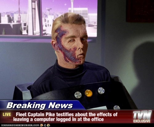 Breaking News -   Fleet Captain Pike testifies about the effects of leaving a computer logged in at the office