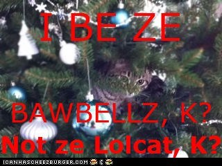 I BE ZE BAWBELLZ, K