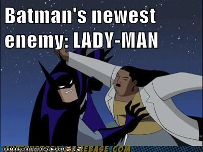 Batman's newest enemy: LADY-MAN