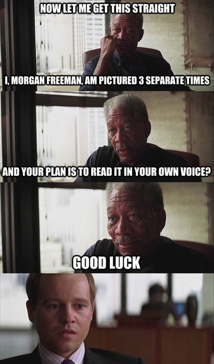 voice,reading this,good luck,the dark knight,Morgan Freeman