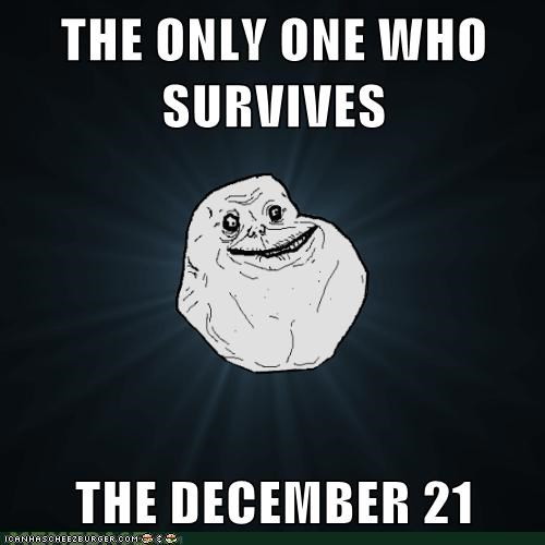 THE ONLY ONE WHO SURVIVES   THE DECEMBER 21