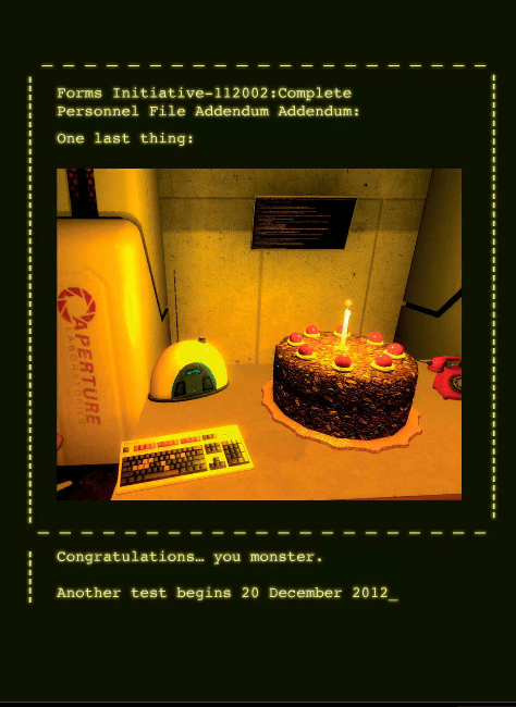 the cake is a lie,end of the world,Portal
