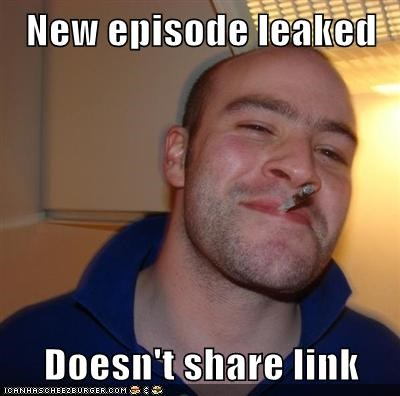 New episode leaked  Doesn't share link
