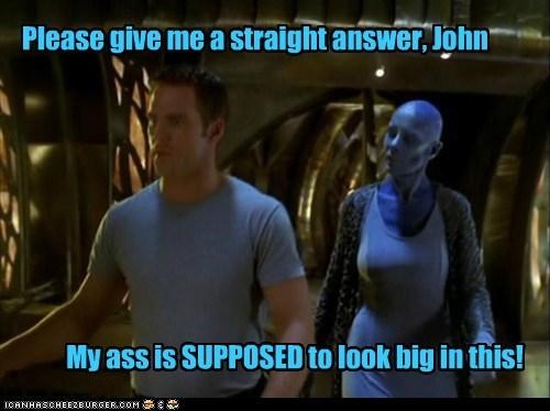 question,delvian,butt,Virginia Hey,John Crichton,straight answer,farscape,zotoh zhaan,big