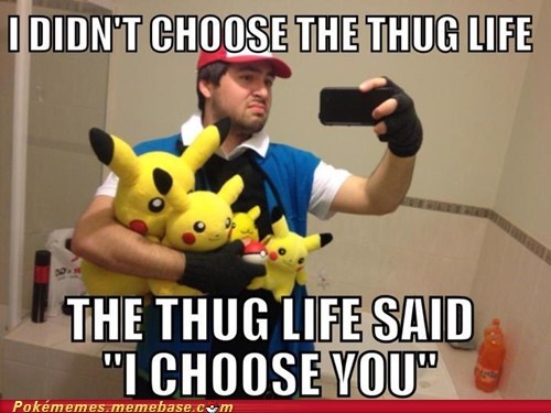 The Thug Life Only Chooses the Very Best
