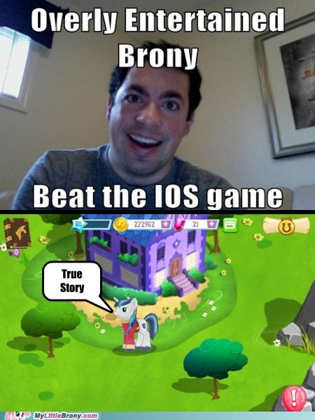 overly entertained brony,iOS game,true story