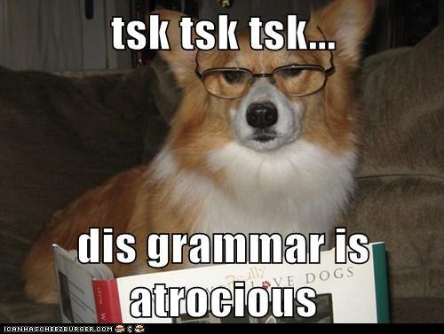 tsk tsk tsk...  dis grammar is atrocious