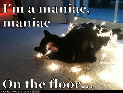 I'm a maniac, maniac   On the floor...