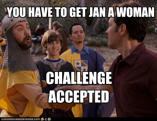 YOU HAVE TO GET JAN A WOMAN