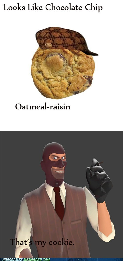 That Cookie is a SPY!!!