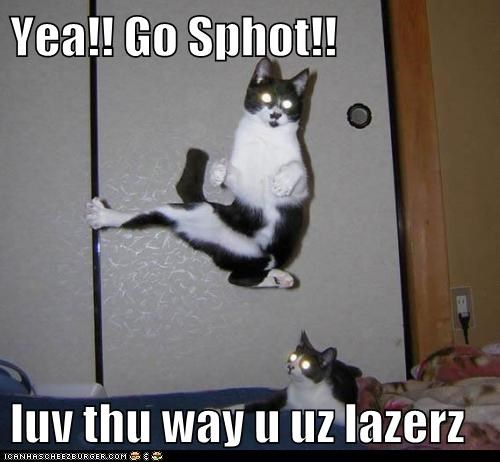 Yea!! Go Sphot!!  luv thu way u uz lazerz