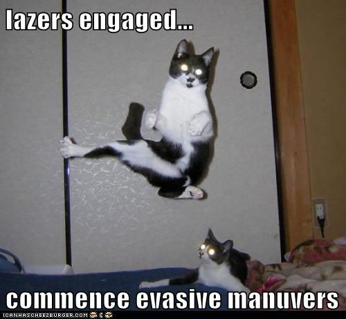 lazers engaged...  commence evasive manuvers