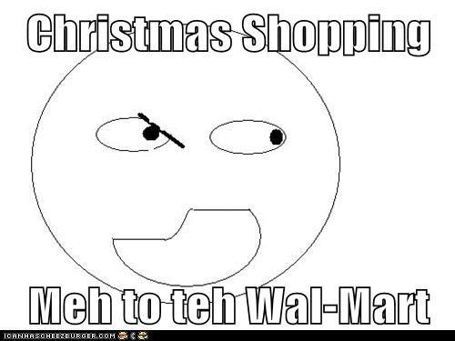 Christmas Shopping  Meh to teh Wal-Mart