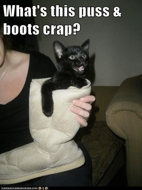 What's this puss & boots crap?