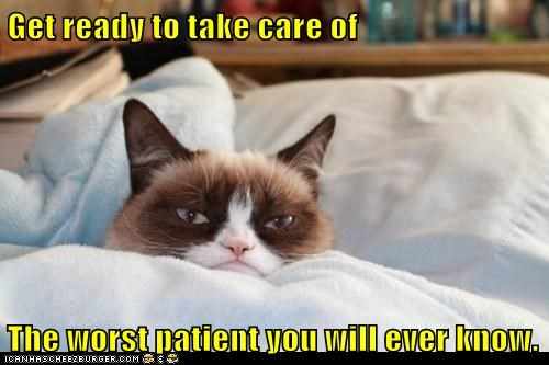 Get ready to take care of  The worst patient you will ever know.