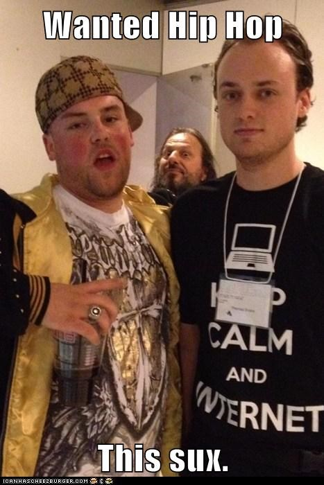 Scumbag Steve, WHERE'S MY HIP HOP?!