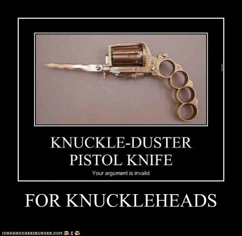 FOR KNUCKLEHEADS
