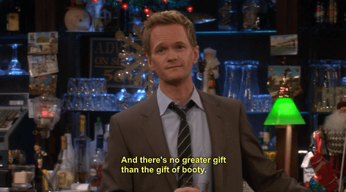Barney Stinson Reminding You That Nothing Beats the Booty