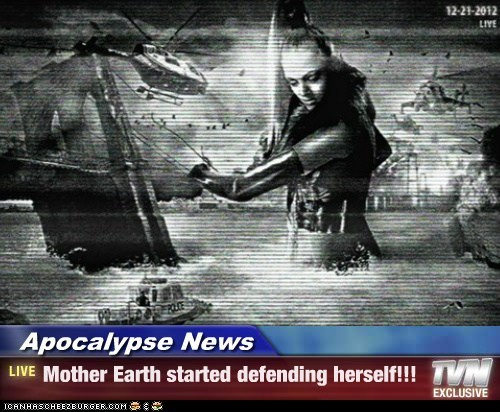 Apocalypse News - Mother Earth started defending herself!!!