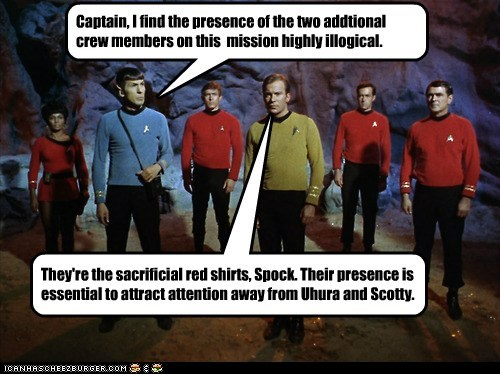 Captain, I find the presence of the two addtional crew members on this  mission highly illogical.